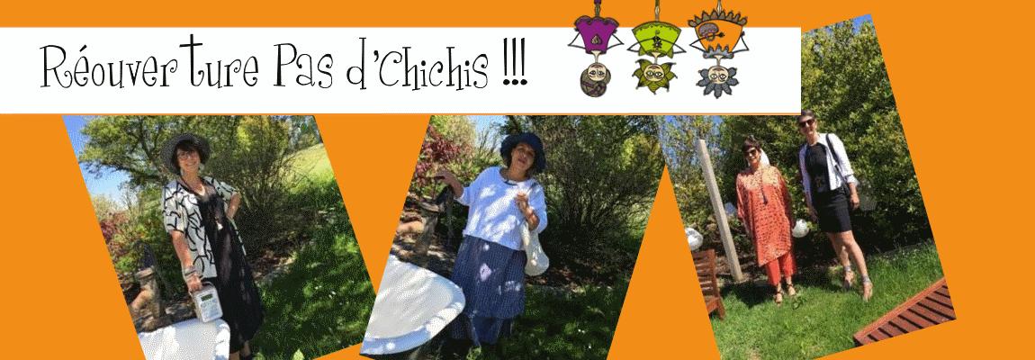 Réouverture Pas d'Chichis !